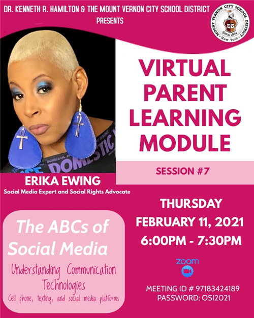 MARK YOUR CALENDARS, this Thursday FEB 11th from 6-7:30PM, Join Supt. Dr. Kenneth Hamilton and Social Media Expert Erika Ewing for a discussion on:     > THE ABCs OF SOCIAL MEDIA - Virtual Parent Learning Module #7